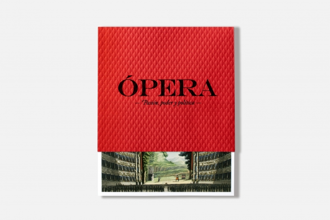 CaixaForum / Ópera - Pasión, poder y política / Exhibition Catalogue. 2019